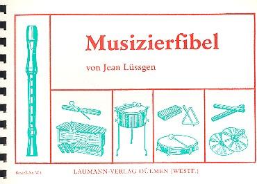 Musizierfibel: Musikalische Grund- ausbildung mit Sopranblockflöte