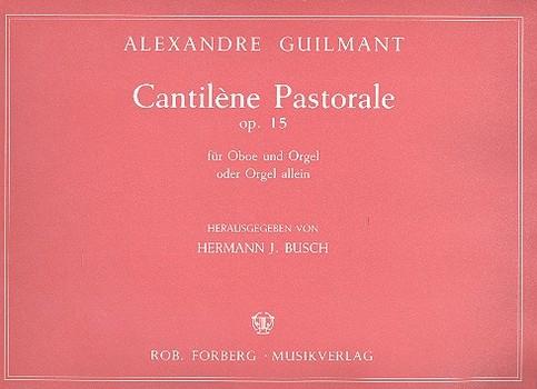 Guilmant, Felix Alexandre - Cantilène pastorale op.15 : für