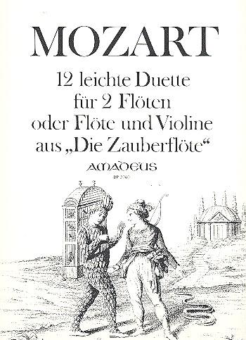 12 leichte Duette aus die Zauberflöte: für 2 Flöten (Fl,Vl)