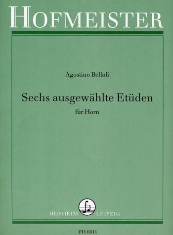 Belloli,  Agostino - 6 ausgewählte Etüden : für Horn