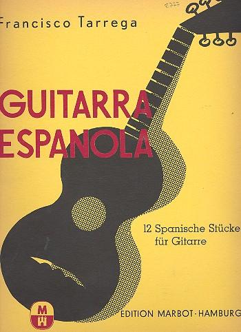 Tárrega Eixea, Francisco - 12 Spanische Stücke :