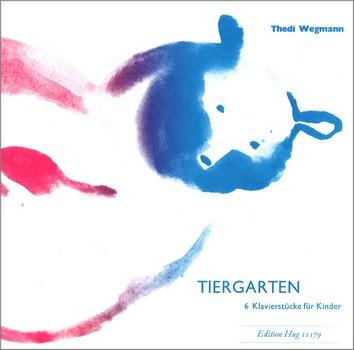 Wegmann, Thedi - Tiergarten : 6 Klavierstücke für