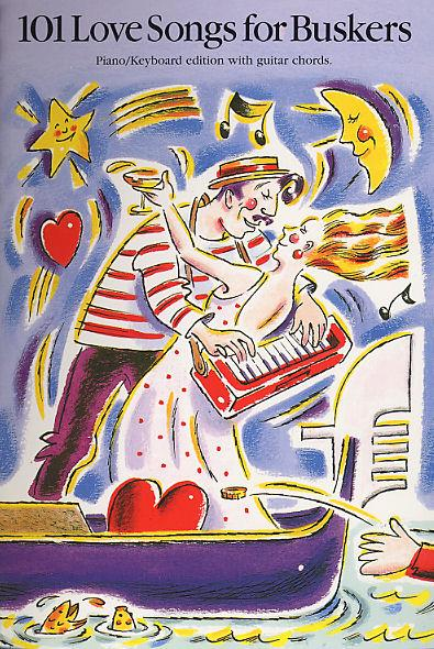 101 Love Songs for buskers: Songbook piano/organ edition with