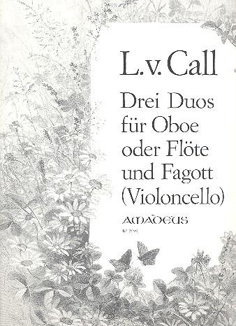 Call, Leonhard von - 3 Duos op.12 : für Oboe (Flöte)