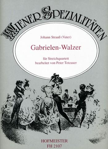 Strauß, Johann (Vater) - Gabrielen-Walzer : für Streichquartett