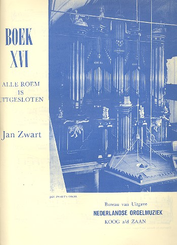 Alle roem is uitgesloten: für Orgel Nederlandse orgelmuziek vol.16