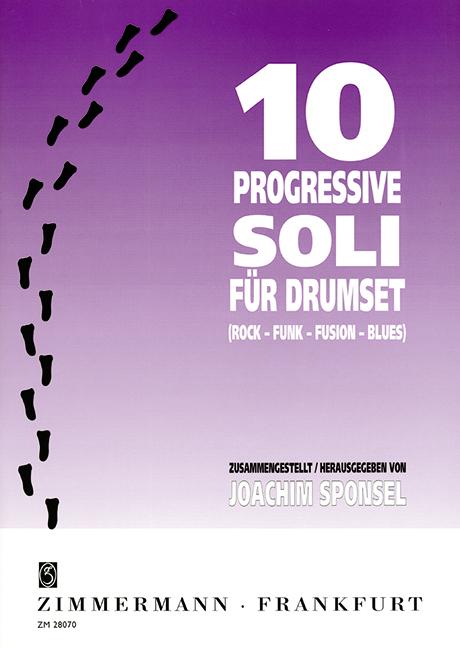 10 progressive Soli: für Drumset Rock-Funk-Fusion-Blues