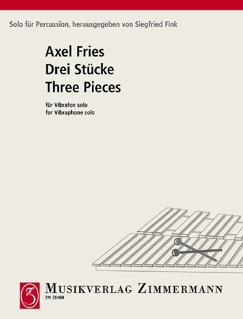 Fries, Axel - 3 Stücke : für Vibrafon solo