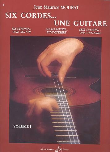 6 cordes une guitare vol.1: Gitarrenschule (dt/en/fr/sp)