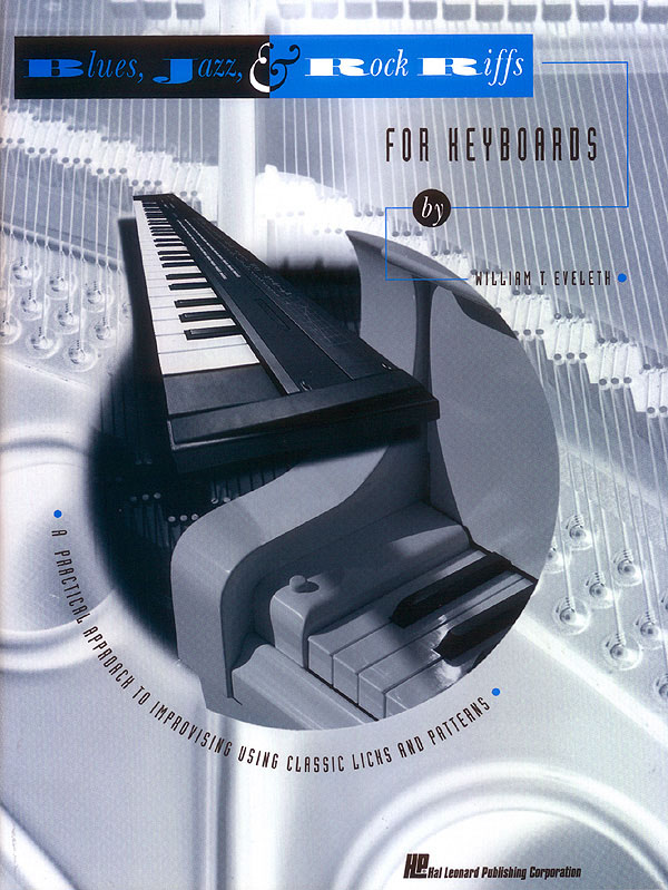 Blues, Jazz and Rock riffs for keyboards: A practical approach to improvising