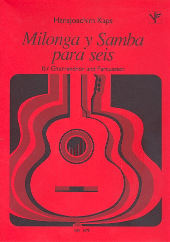 Milonga y samba para seis: für Gitarrenchor und Percussion