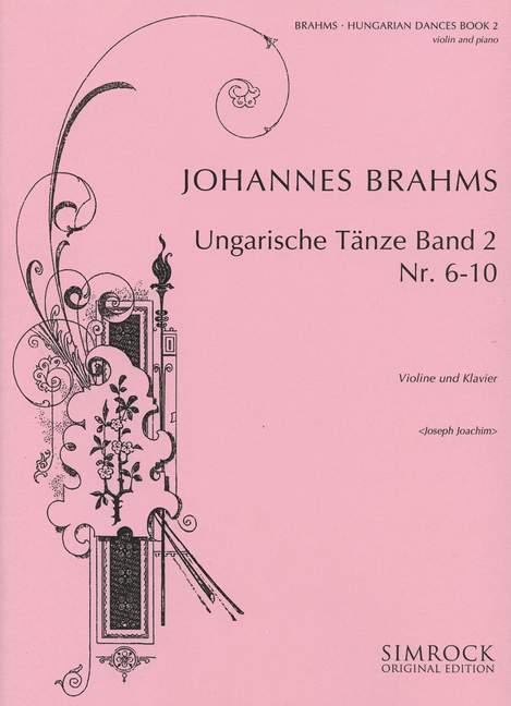 Brahms, Johannes - Ungarische Tänze Band 2 (Nr.6-10) :