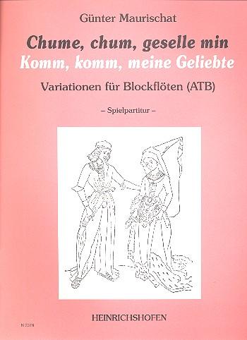 Chume chum Geselle min: Variationen für 3 Blocklöten (ATB)