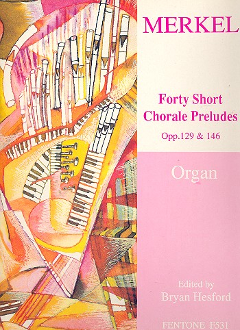 40 short Chorale Preludes opus.129 and opus.146: for organ