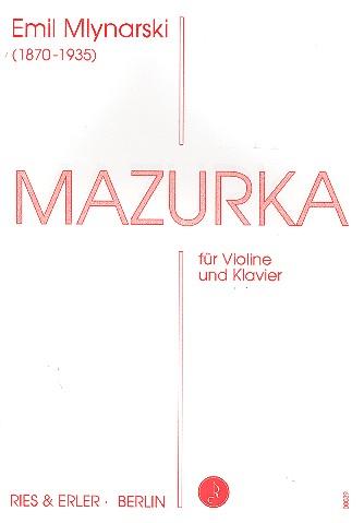Mlynarski, Emil - Mazurka : für Violine und Klavier