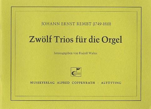 Rembt, Johann Ernst - 12 Trios : für Orgel