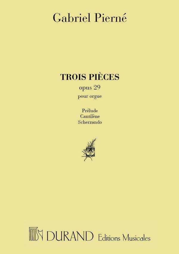 Pierné, Gabriel Henri Constant - 3 pièces op.29 : pour orgue