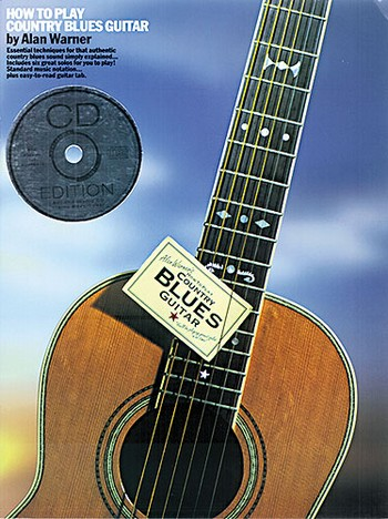 HOW TO PLAY COUNTRY BLUES GUITAR: ANLEITUNG MIT CD