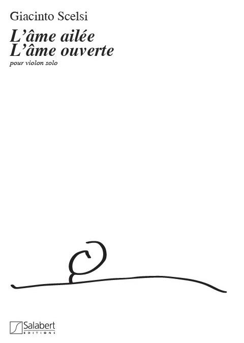 Scelsi, Giacinto - L'âme ailée, l'âme ouverte :