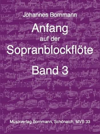 Bornmann, Johannes - Anfang auf der Sopranblockflöte Band 3