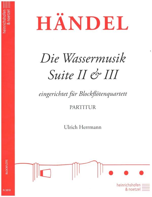 Händel, Georg Friedrich - Die Wassermusik-Suiten Nr.2 und Nr.3 : für