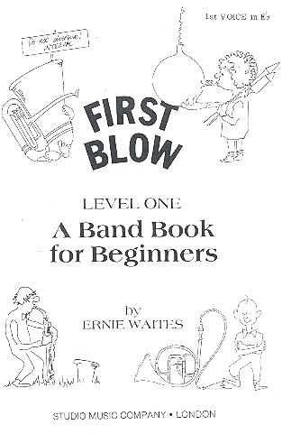First Blow Level 1: 1. Stimme in Es A Band Book for Beginners
