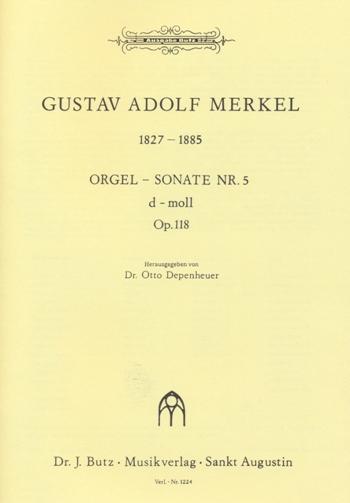 Merkel, Gustav Adolf - Sonate d-Moll Nr.5 op.118 : für Orgel