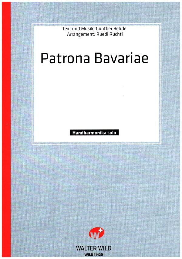 Patrona bavariae: für diatonische Handharmonika mit Text
