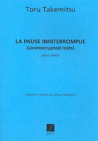 Takemitsu, Toru - Pause ininterrompue : pour piano