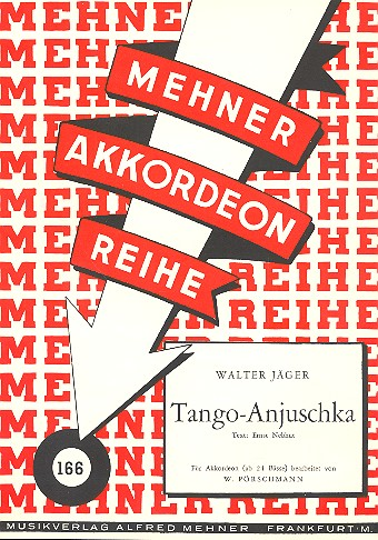 Tango Anjuschka: Gesang/Akkordeon Mehner Akkordeon Reihe 166