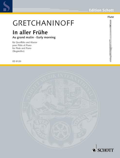 Gretchaninoff, Alexander - In aller Frühe : für Flöte und Klavier