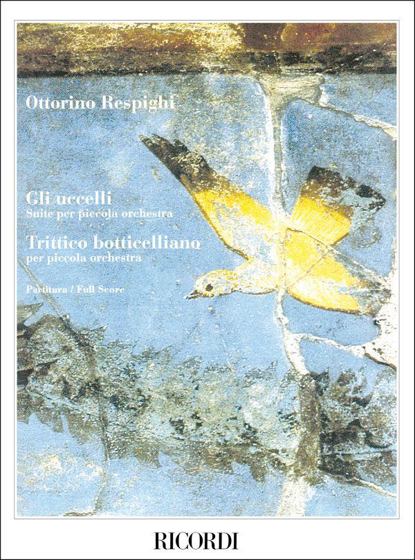 Respighi, Ottorino - Gli uccelli e Trittico botticelliano :