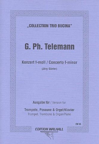 Konzert f-Moll: für Trompete, Posaune und Orgel / Klavier