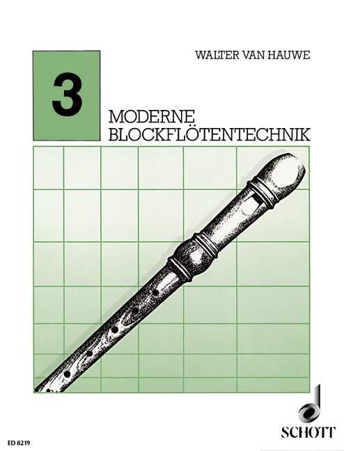 Hauwe, Walter van - Moderne Blockflötentechnik Band 3