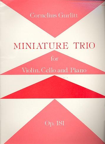 Gurlitt, Cornelius - Miniature Trio op.181 :