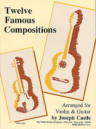 12 famous Compositions: for violin and guitar