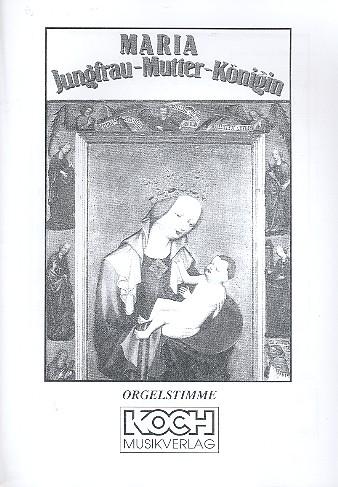 - Maria Jungfrau-Mutter-Königin :