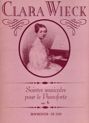 Schumann, Clara - Soirées musicales op.6  : pour le pianoforte