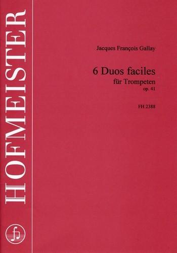 Gallay, Jacques Francois - 6 Duos faciles op.41 : für 2 Trompeten