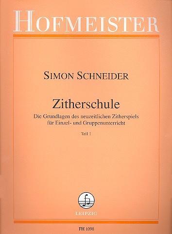 Schneider, Simon - Zitherschule Band 1 : Die Grundlagen