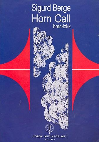 Berge, Sigurd - Horn Call : horn-lokk for solo horn