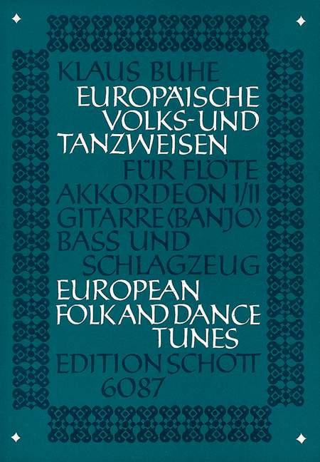 Europäische Volks- und Tanzweisen: Für Flöte, Akkordeon 1/2, Gitarre, Baß