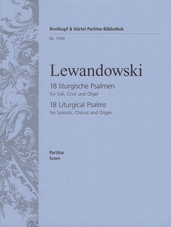 18 liturgische Psalmen: für Soli, Chor und Orgel