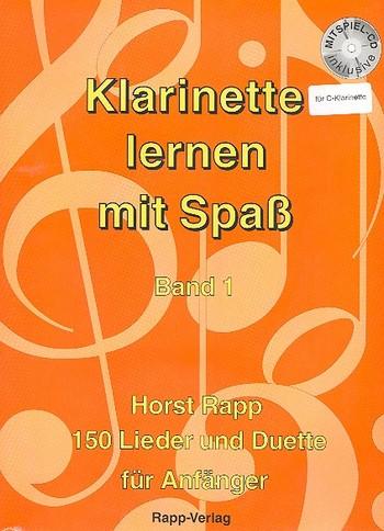 Rapp, Horst - Klarinette lernen mit Spaß 1 (+CD) :