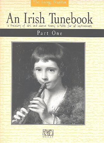 An Irish Tunebook Part 1: Melodie- ausgabe: für Flöte, Fiddle u.a.