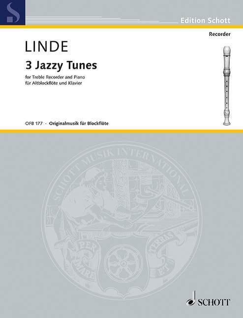 Linde, Hans Martin - 3 jazzy Tunes : für Altblockflöte