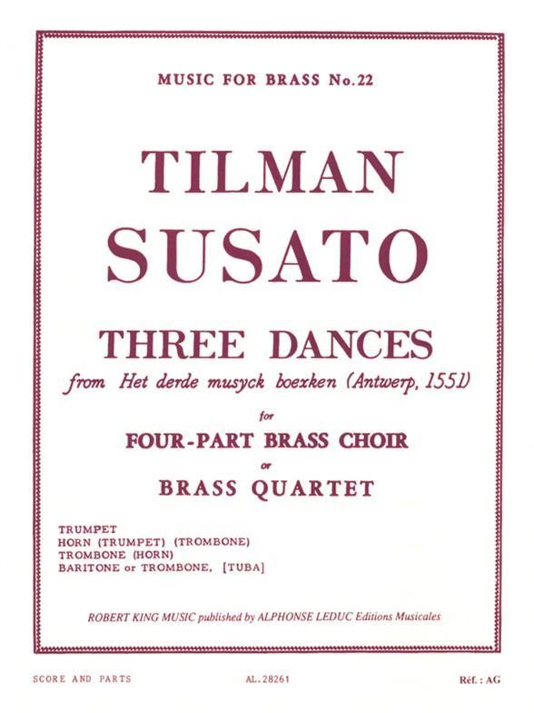 3 Dances from het derde musyck boexken: for 4-part brass choir or brass quartet