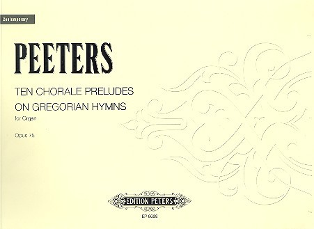 10 Choral Preludes on Gregorian Hymns opus.75: for organ