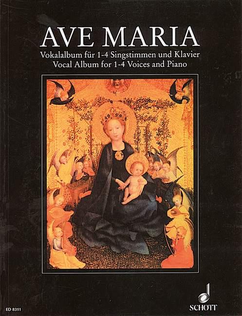 Ave Maria Vokalalbum: für 1-4 Singstimmen und Klavier