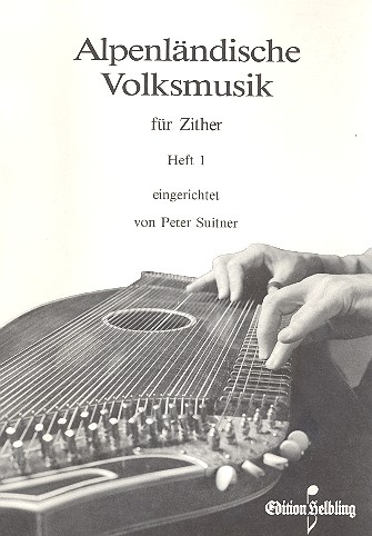 Suitner, Peter - Alpenländische Volksmusik Band 1 :